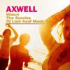 Axwell - Watch The Sunrise (Dj Liad Asaf Mash-Up)