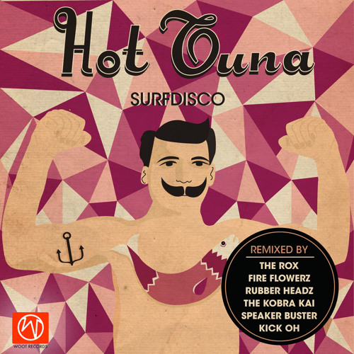 Surfdisco - Hot Tuna (Speaker Buster Remix) [WOOT]