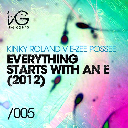 Kinky Roland v E-Zee Posse - Everything Starts With An E 2012 (Marc Vedo & DJ PP Remi