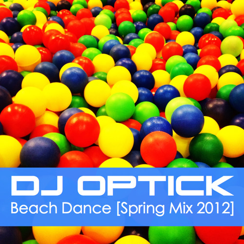 Dj Optick - Beach Dance [Spring Mix 2012]