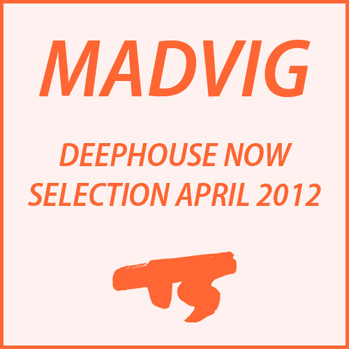 DEEPHOUSE NOW - SELECTION APRIL 2012