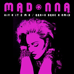 MADONNA / GIVE IT 2 ME (AARON DARC REMIX)