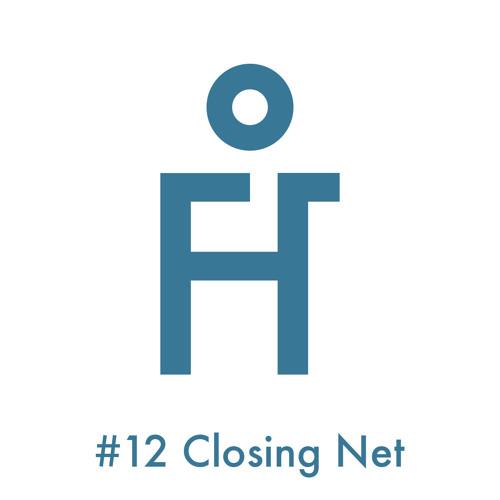 #12 Closing Net