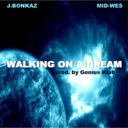 Walking On A Dream Ft. Mid-Wes (Prod. Genius Klub)