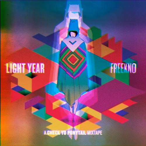 Light Year - Freekno - A Check Yo Ponytail Mixtape