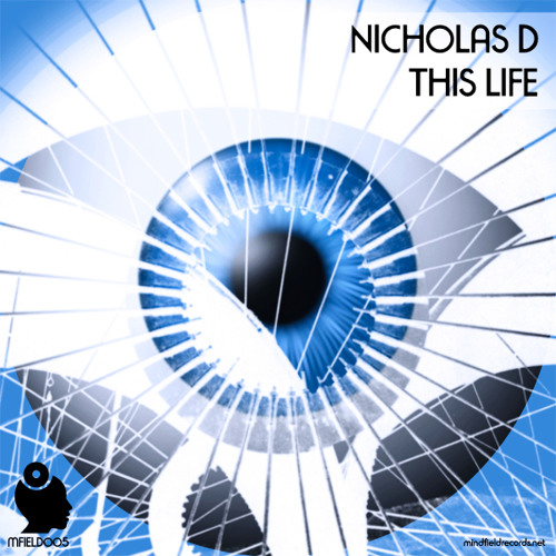 Nicholas D - This Life - Release Preview [MFIELD005] - OUT NOW!