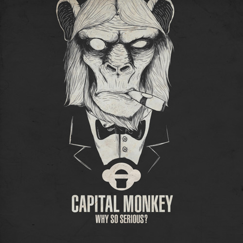 Capital Monkey - Diethylamide [EP - WHY SO SERIOUS?] OUT NOW!!!