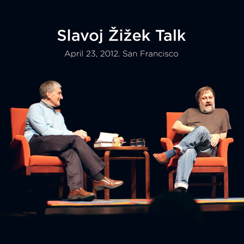 Slavoj Zizek Talk, April 23, 2012. San Francisco