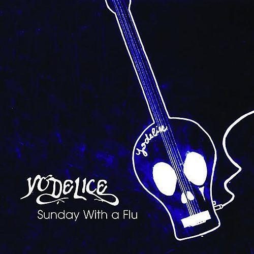 Yodelice - Sunday Whit A Flu