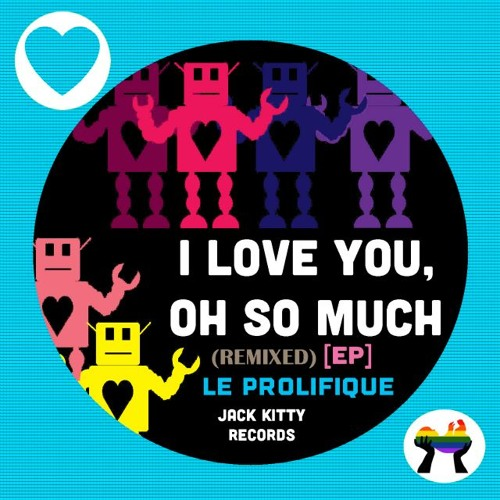 Le Prolifique - I love you oh so much (MooZ remix) // OUT NOW ON ITUNES //