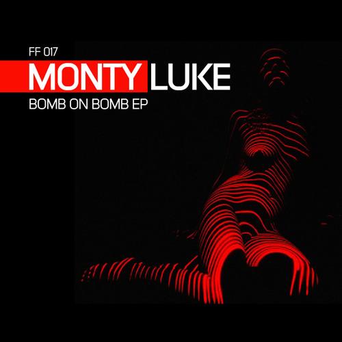 Monty Luke - Bomb On Bomb EP (Full Flavor Music)