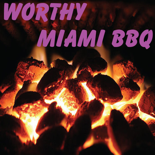 Worthy - Miami BBQ  (Pulled Back Edit) -   (FREE DOWNLOAD!!!)