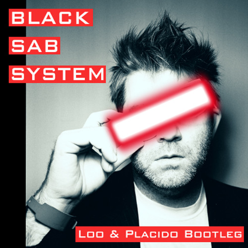 Lcd Soundsystem vs Black Sabbath - Black Sab System (Loo & Placido Bootleg) - Black Sab System