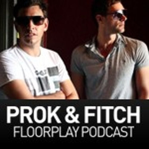 Prok & Fitch Floorplay Podcast April 2012