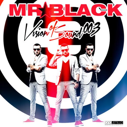 MR★BLACK - Vision Of Sound 003 (april 2012) FREE DOWNLOAD
