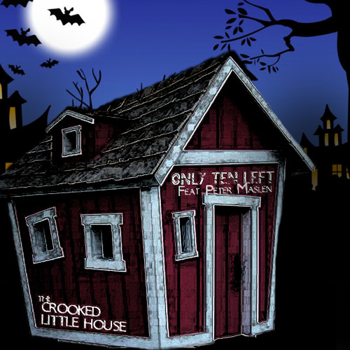 Only Ten Left Ft. Peter Maslen - The Crooked Little House - FREE DOWNLOAD