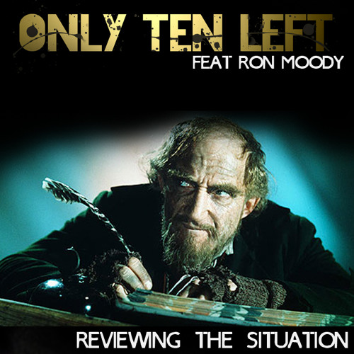 Only Ten Left Ft Ron Moody - Reviewing The Situation - FREE DOWNLOAD