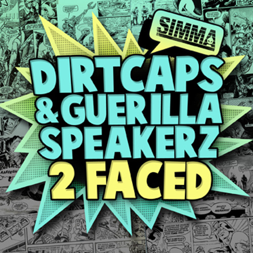 DIRTCAPS AND GUERILLA SPEAKERZ - 2 FACED ***OUT NOW***