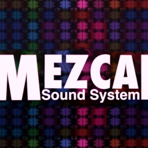 MEZCAL SOUND SYSTEM - MIL Y UNA NOCHES (REMIX)