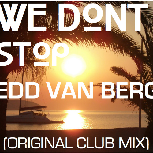 We don't stop (Original Mix)