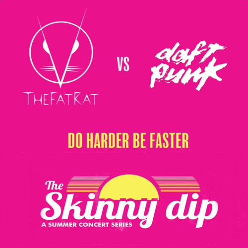 TheFatRat vs Daft Punk - Do Harder Be Faster (TheFatRat's Skinny Dip Mashup)