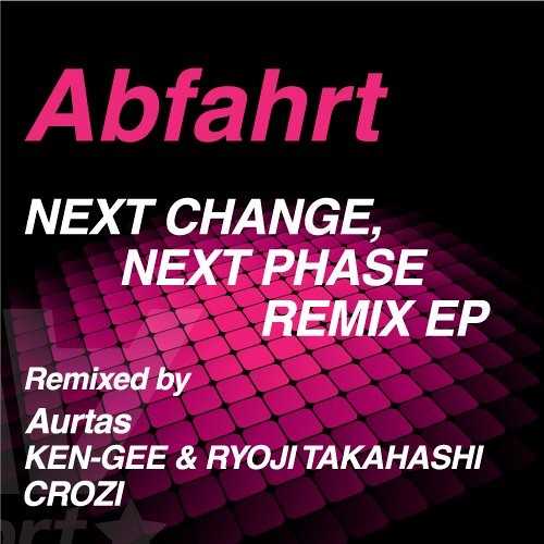 Next Change KEN-GEE & RYOJI TAKAHASHI remix / Abfhart (Preview)