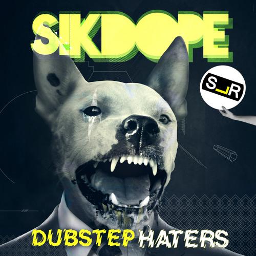 Sikdope - Dubstep Haters-slruk-free-download
