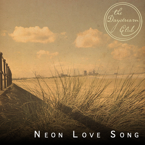 THE DAYDREAM CLUB: Neon Love Song (Centaurs Remix)