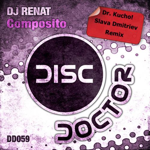 DJ Renat - Composito (Dr. Kucho! & Slava Dmitriev Remix) [Disc Doctor]