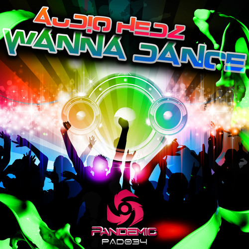 Audio Hedz - Wanna Dance - (Preview) - Pandemic Digital 034