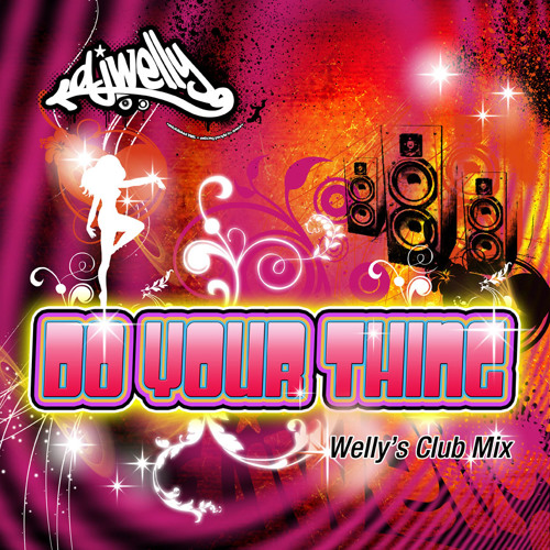 DJ Welly - Do Your Thing (Welly's Club Mix) - Sampler