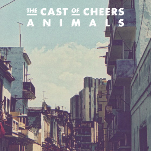 The Cast Of Cheers - Animals (Trophy Boyfriend Remix)