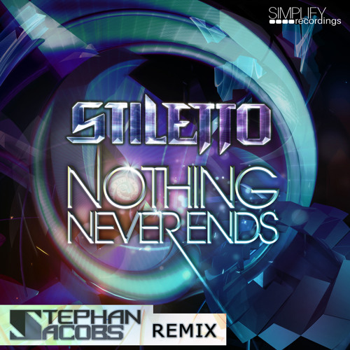 Stiletto - Nothing Never Ends (Stephan Jacobs Remix) - 2011