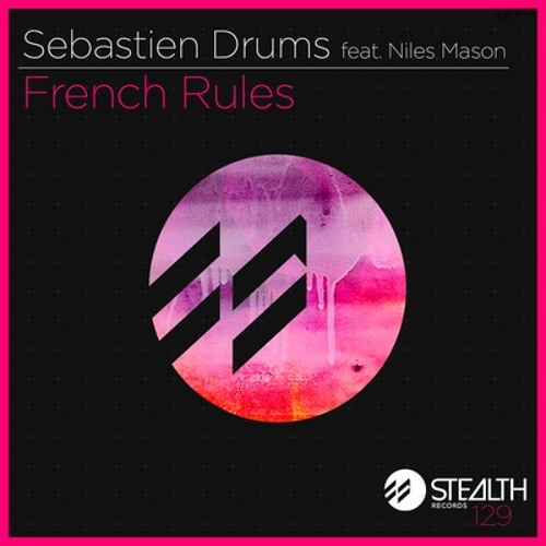 Sebastien Drums feat. Niles Mason - French Rules (Hot Mouth Remix)