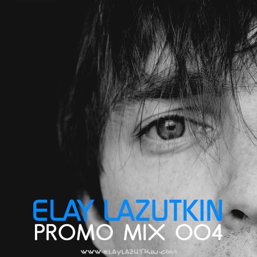 Elay Lazutkin - Promo Mix 004 (2012)