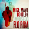 Flo Rida - Whistle (Mike Mazu Bootleg) * DOWNLOAD NOW - HIT FREE DOWNLOAD! *