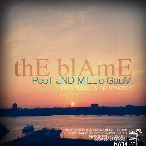 Peet and Millie Gaum - The Blame - Original Mix