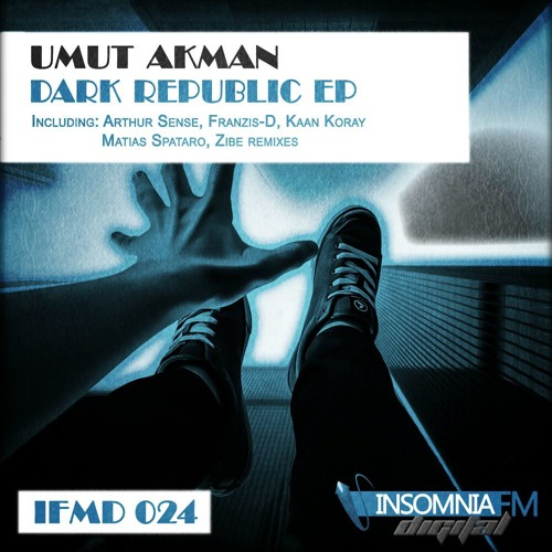 Umut Akman-Dark Republic(Zibe Remix)