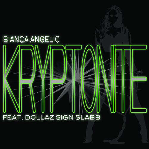 "Bianca Angelic-""Kryptonite"" (Feat. Dollaz Sign Slabb)"