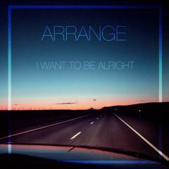 I Want To Be Alright [Bonus Track]