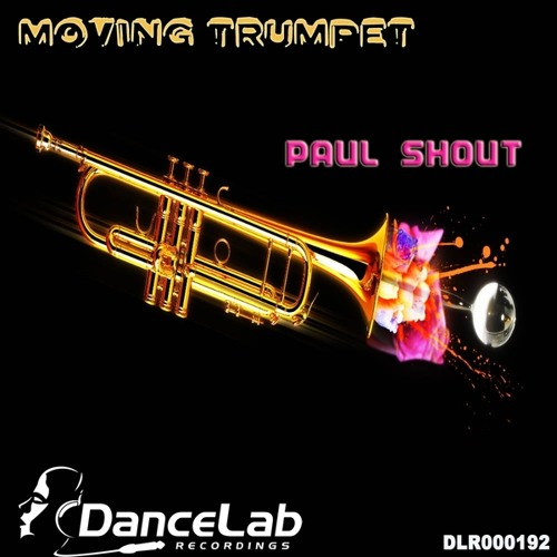 Paul Shout - Moving trumpet