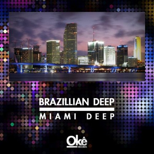 Brazillian Deep - Miami Deep (Original Mix)