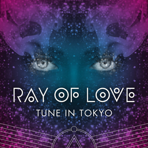 2011 - Ray Of Love (Denzal Park Remix) - Tune In Tokyo {Preview}