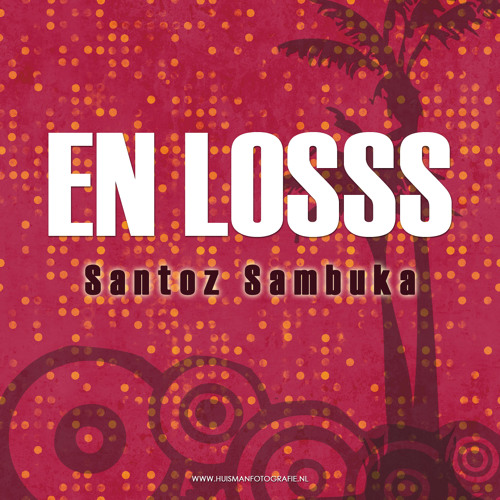 Santoz Sambuka - En Losss! ( FREE DOWNLOAD!!! )