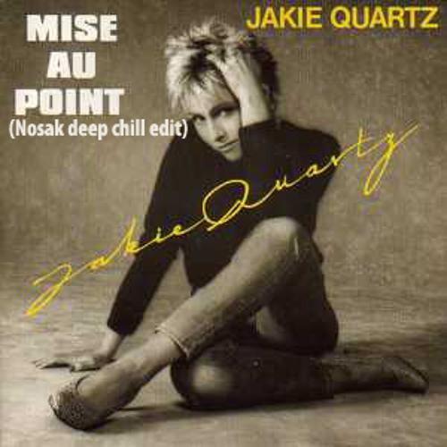 Jackie Quartz-juste une mise au point (Nosak deep chill edit)(Unofficial)