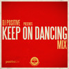 Keep On Dancing Mix [download link in description]