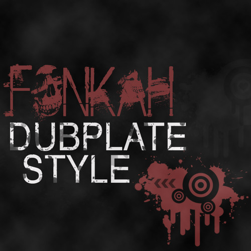 "Fonkah featuring The Ragga Twins ""Dubplate Style""  [FREE-RELEASE]"