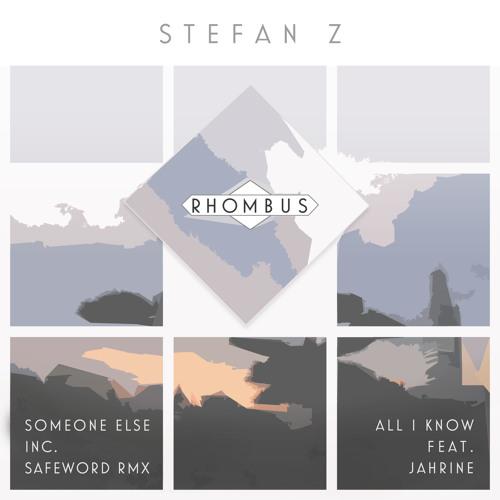 Stefan Z - Someone Else - Rhombus005