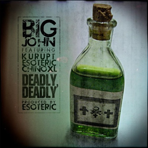 Big John (feat. Kurupt, Esoteric & Chino XL) - Deadly, Deadly