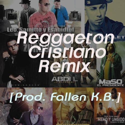 Reggaeton Cristiano Remix Prod Fallen KB